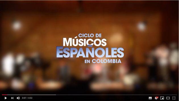 Trailer Ciclo de Músicos Españoles en Colombia 2019 | Youtube