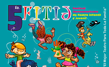 Ibero-American Festival of Theatre for Children and Young People FITIJ 2014