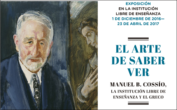 The Art of knowing how to see. Manuel Bartolomé Cossío, the Institución Libre de Enseñanza and El Greco