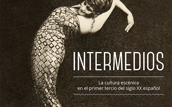 Intervals. Performing Arts Culture in the First Third of Twentieth Century Spain