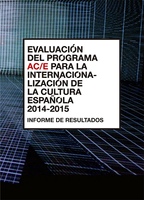 Evaluation of AC/E's Programme for the Internationalization of Spanish Culture 2014-2015