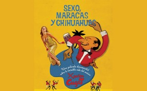 Sexo, Maracas y Chihuahuas. Documental