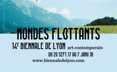 La Biennale de Lyon 2017. Art / Floating Worlds. 14 edición