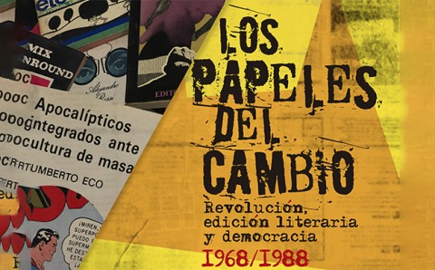Papers of change. Revolution, literary publishing and democracy 1968‒1988