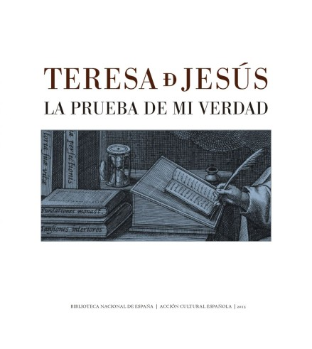 Teresa de Jesús. The Proof of my Truth (eBook)