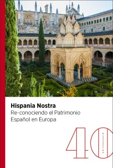 The Hispania Nostra 40 Anniversary. Re-cognising the Spanish Heritage in Europe (eBook)